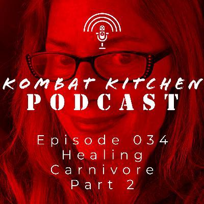 Healing Carnivore, Part 2 | Episode 034