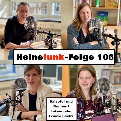 Heinefunk-Folge 106: Salvete! und Bonjour! Latein oder Französisch? Frau Teske und Frau Roer geben Auskunft