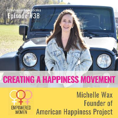 E38 - Creating a Happiness Movement