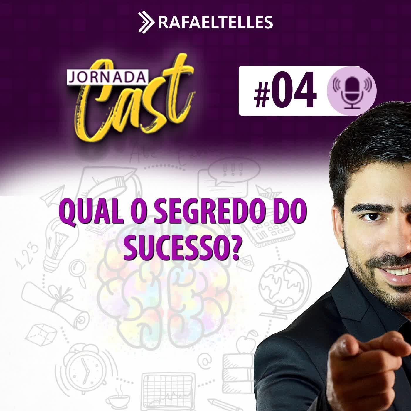 #4 - Qual o segredo do SUCESSO?