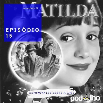 PodAlho | EP 15 - Matilda e as Relações Familiares