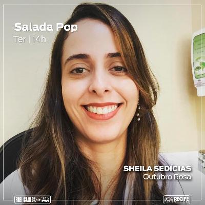 Salada POP - Mastologista Sheila Sedícias fala sobre o Outubro Rosa