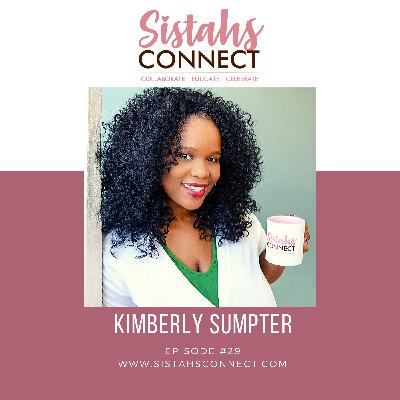 Episode #29: The Vision Behind Sistahs Connect