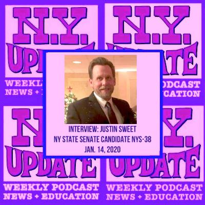 Interview: Justin Sweet for NY State Senate (NYS-38)