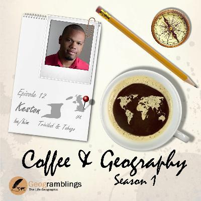 Coffee & Geography S01E12 Keston Perry (Trinidad & Tobago and UK)