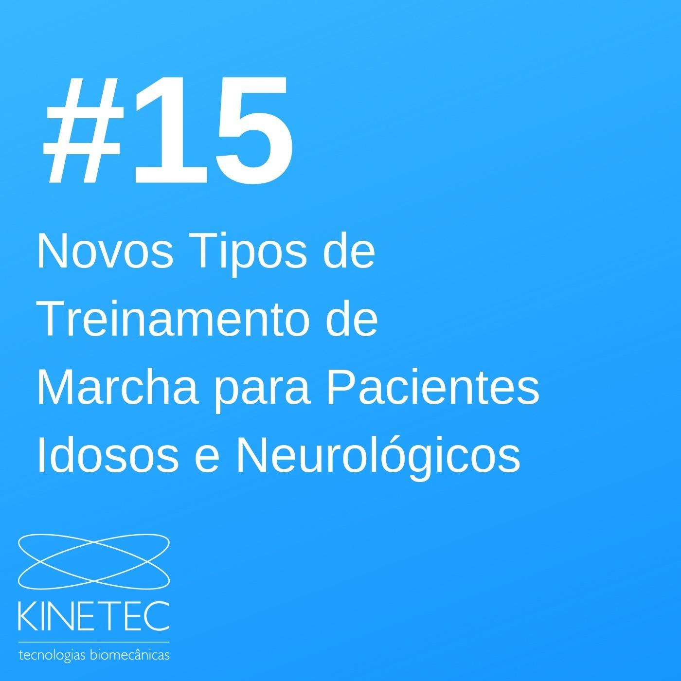 #015 Novos Tipos de Treinamentos de Marcha para Pacientes Idosos e Neurológicos