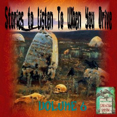 Stories to Listen to When You Drive | Volume 6 | Podcast E154