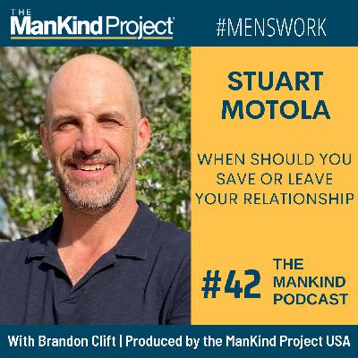 When Should You Save Or Leave Your Relationship? | Stuart Motola | Ep #042