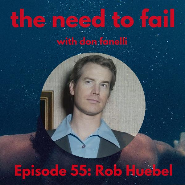 Episode 55: Rob Huebel
