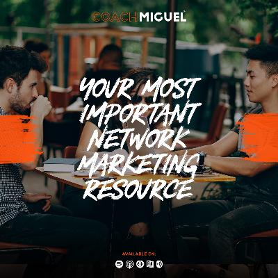 Episode 006: Your Most Important Network Marketing Resource