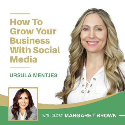 EP137: How To Grow Your Business With Social Media Margaret Brown