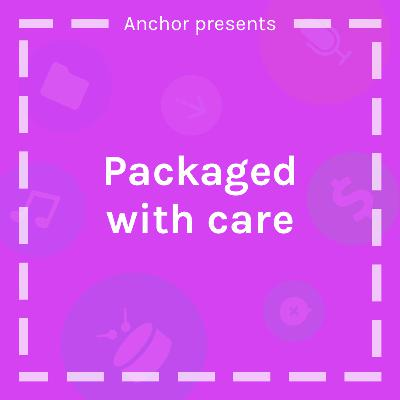 Packaged with Care