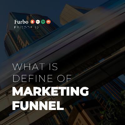E42: Marketing Funnel – قسمت چهل و دو: قیف بازاریابی
