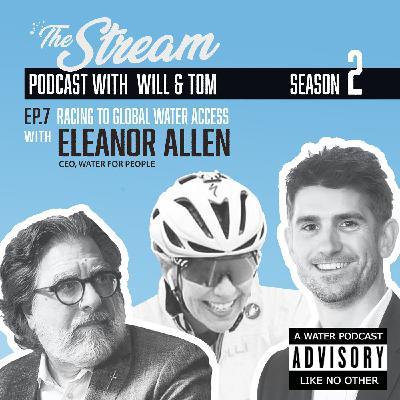 Ep 7: Racing to global water access with Eleanor Allen