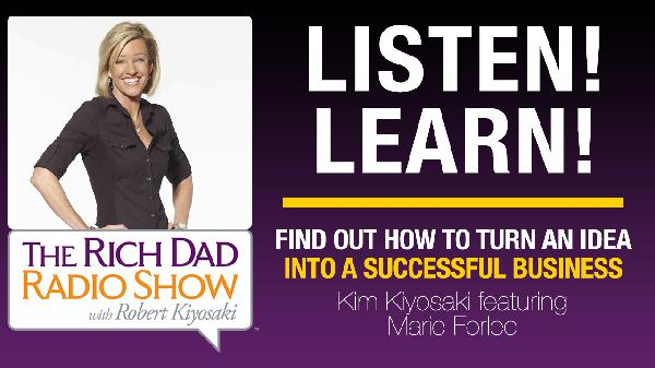 FIND OUT HOW TO TURN AN IDEA INTO A SUCCESSFUL BUSINESS with Kim Kiyosaki featuring Marie Forleo