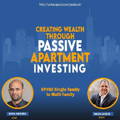 EP#80 Single-families to Multi-Family with Brian Labrec