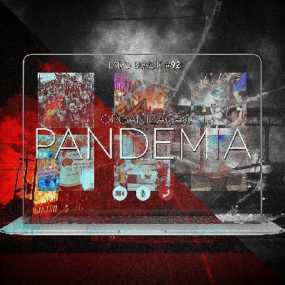 Lado Black #92 • Como se organizar em épocas de pandemia