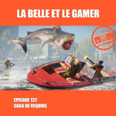 Episode 132: Gang de Requins