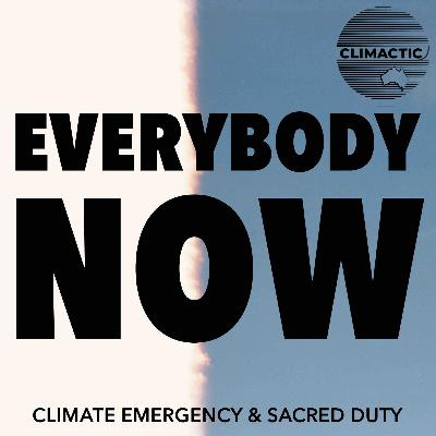 Special | Everybody Now: Climate Emergency and Sacred Duty