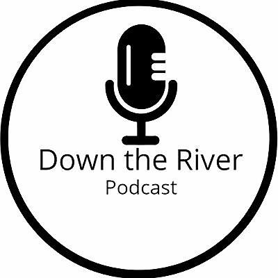 Down The River Podcast Episode 1