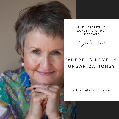 Where Is The Love In Organizations with Helena Clayton and Liz Howard