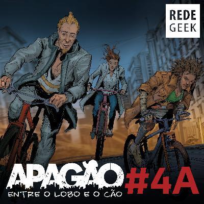APAGÃO - episódio 4A