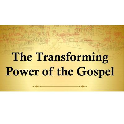 The Transforming Power of the Gospel 3