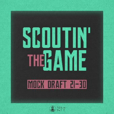 Scoutin' The Game: Mock Draft 2021 - Picks 21-30
