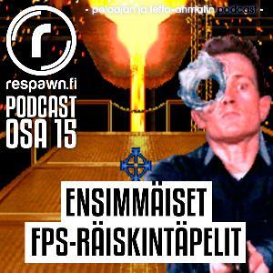 Respawn.fi Podcast, osa 15 – Ensimmäiset FPS-räiskintäpelit