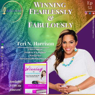 Winning Fearlessly & Fabulously w/ Teri N. Harrison
