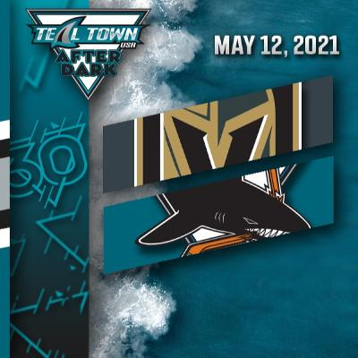Vegas Golden Knights vs San Jose Sharks - 5-12-2021 - Teal Town USA After Dark (Postgame)