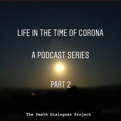 60. Life in the Time of Covid19: Part 2