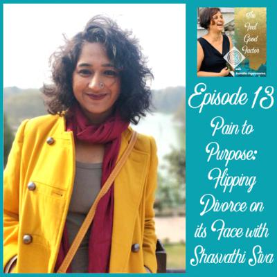 13: Pain to Purpose: Flipping Divorce on its Face with Shasvathi Siva