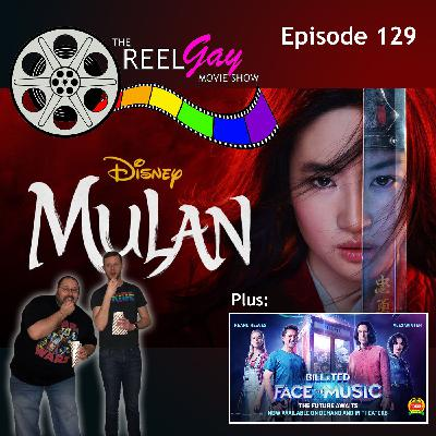 RGMS EP 129: Mulan / Bill & Ted Face The Music
