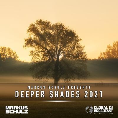 Global DJ Broadcast - Deeper Shades 2021 with Markus Schulz