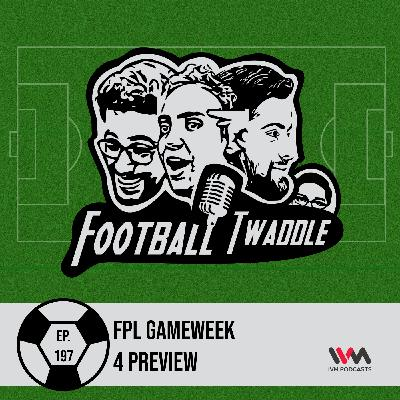 FPL Gameweek 4 Preview