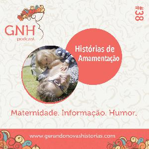 GNH#38 Histórias de Amamentação