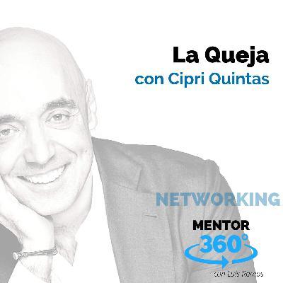 La Queja, con Cipri Quintas - MENTOR360