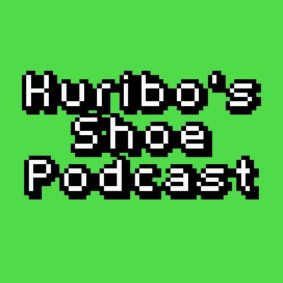 Episode 52: 1 Year of Kuribo's Shoe