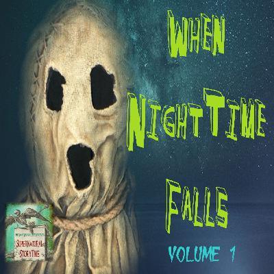 When Nighttime Falls | Volume 1 | Podcast E147