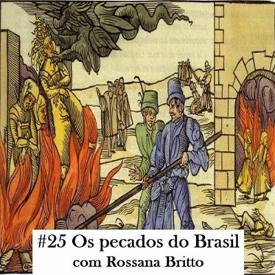 Episódio 25: Os pecados do Brasil
