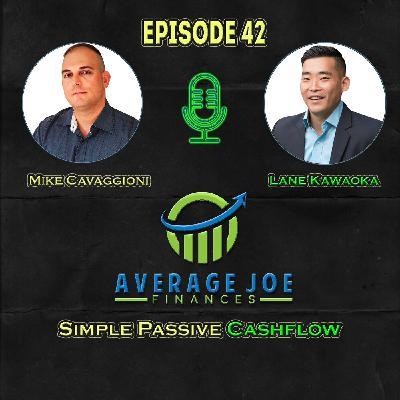 Ep 42 – Simple Passive Cash Flow with Lane Kawaoka