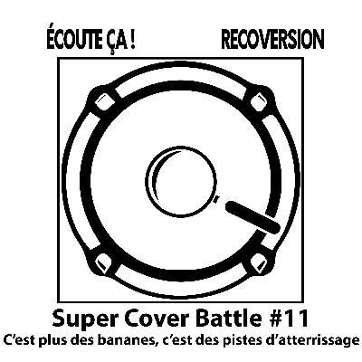 """#51 : Super Cover Battle Épisode 11 : """"C'est plus des bananes, c'est des pistes d'atterrissage""""."""