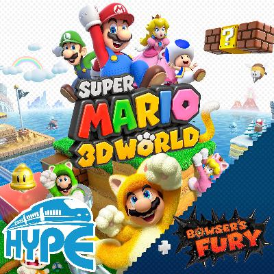 HYPE #006 – Super Mario 3D World + Bowser's Fury