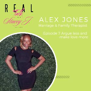 Episode 8 argue less and make love more with marriage and family therapist Alex Jones