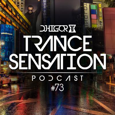 Trance Sensation Podcast #73