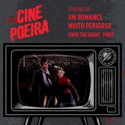 Cine Poeira S01E09 - UM ROMANCE MUITO PERIGOSO (1985)