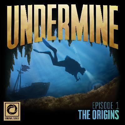 Undermine Episode 1: The Origins