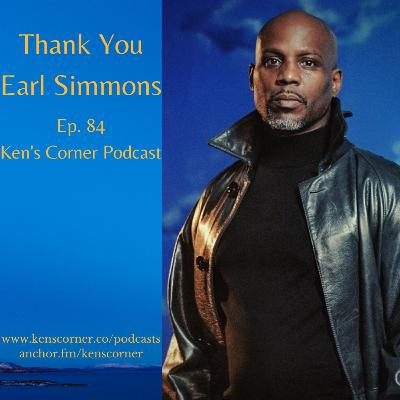 Thank You Earl Simmons Ep 84