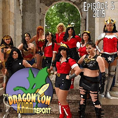 The 2019 Dragon Con Khan Report Episode 5